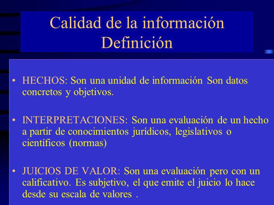 Calidad de la información ¿hecho, interpretación o juicio de valor? Según las estadísticas de accidentabilidad de la SRT en el año 2002 murieron 707 t