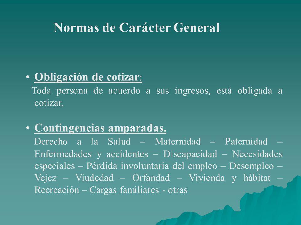 Prestaciones Normas de Carácter General El SSS garantiza las prestaciones siguientes: Promoción, protección y educación para la salud, prevención de enfermedades y accidentes, restitución de la salud y rehabilitación.