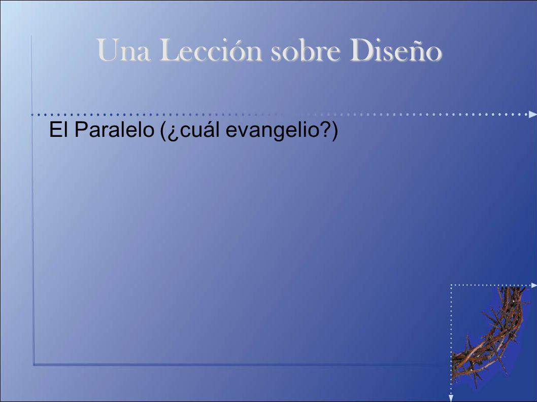 El Paralelo (¿cuál evangelio?) Una Lección sobre Diseño