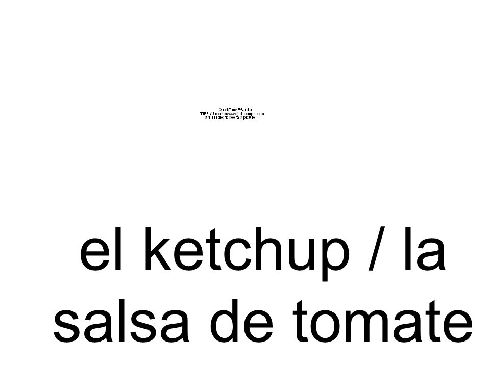 el ketchup / la salsa de tomate