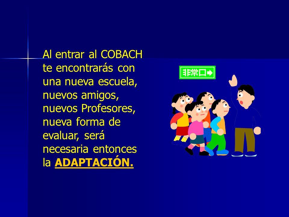 Tal vez te han comentado que el COBACH es una Institución muy difícil, que quienes entran aquí reprueban y los corren, ¿será cierto?......... Cumplir