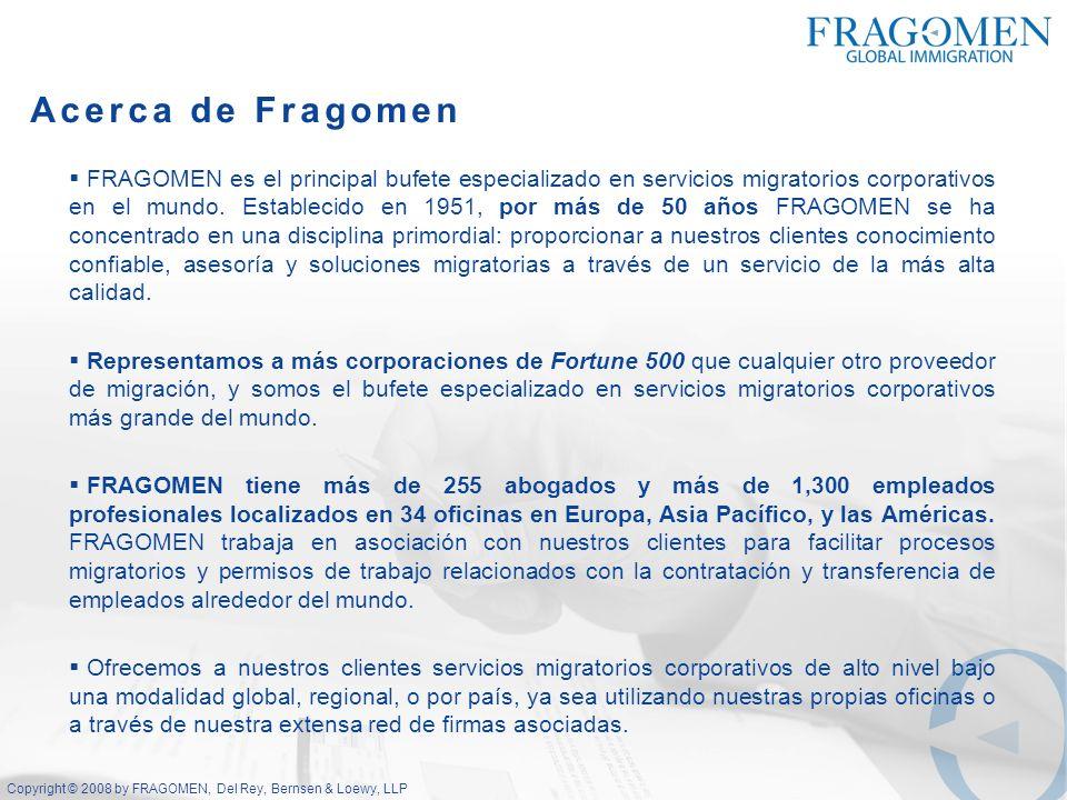 Copyright © 2008 by FRAGOMEN, Del Rey, Bernsen & Loewy, LLP Incumplimiento a la Ley Migratoria El incumplimiento de la legislación Migratoria en Brasil conlleva consecuencias severas tanto para el extranjero como para la compañía.