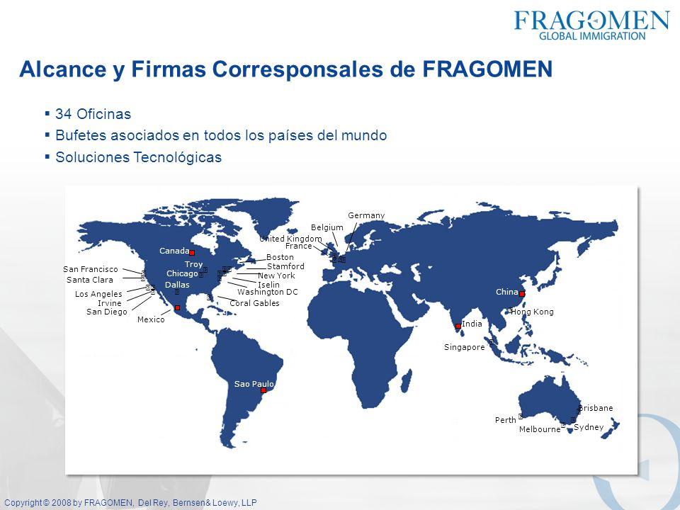 Copyright © 2008 by FRAGOMEN, Del Rey, Bernsen & Loewy, LLP FRAGOMEN Latinoamérica En agosto del 2007, FRAGOMEN abrió en San José, Costa Rica su centro de operaciones y coordinación para Latinoamérica.
