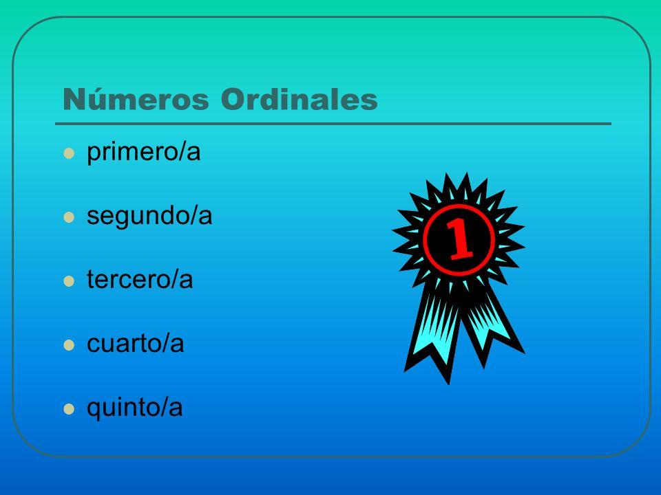 Números Ordinales primero/a segundo/a tercero/a cuarto/a quinto/a