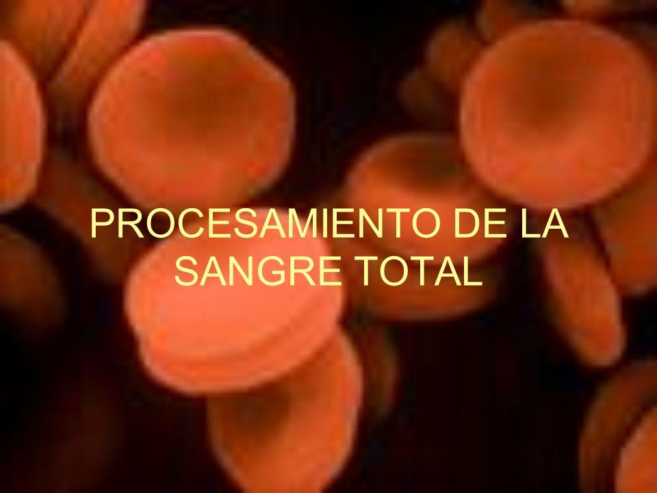 PROCESAMIENTO DE LA SANGRE TOTAL