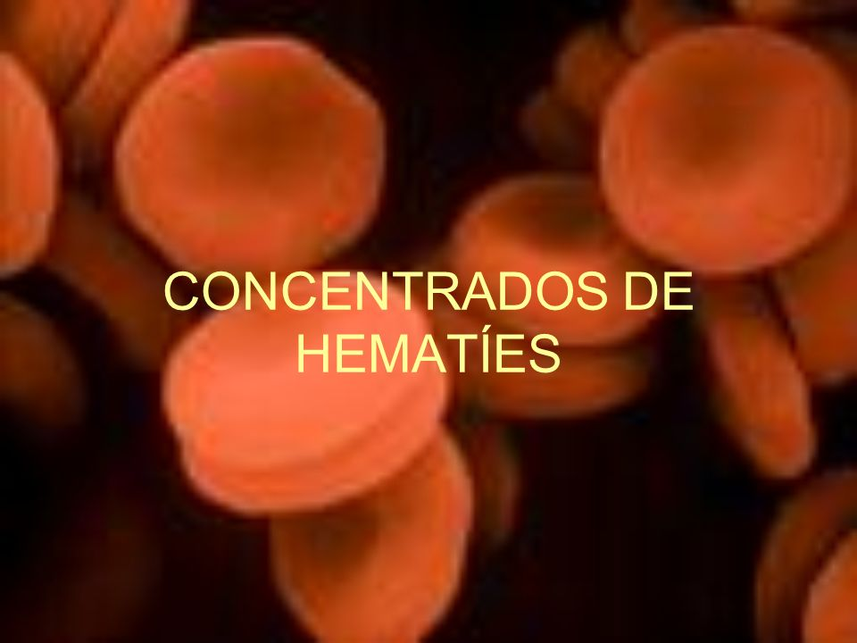 CONCENTRADOS DE HEMATÍES