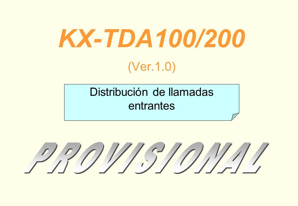 KX-TDA100/200 (Ver.1.0) Distribución de llamadas entrantes