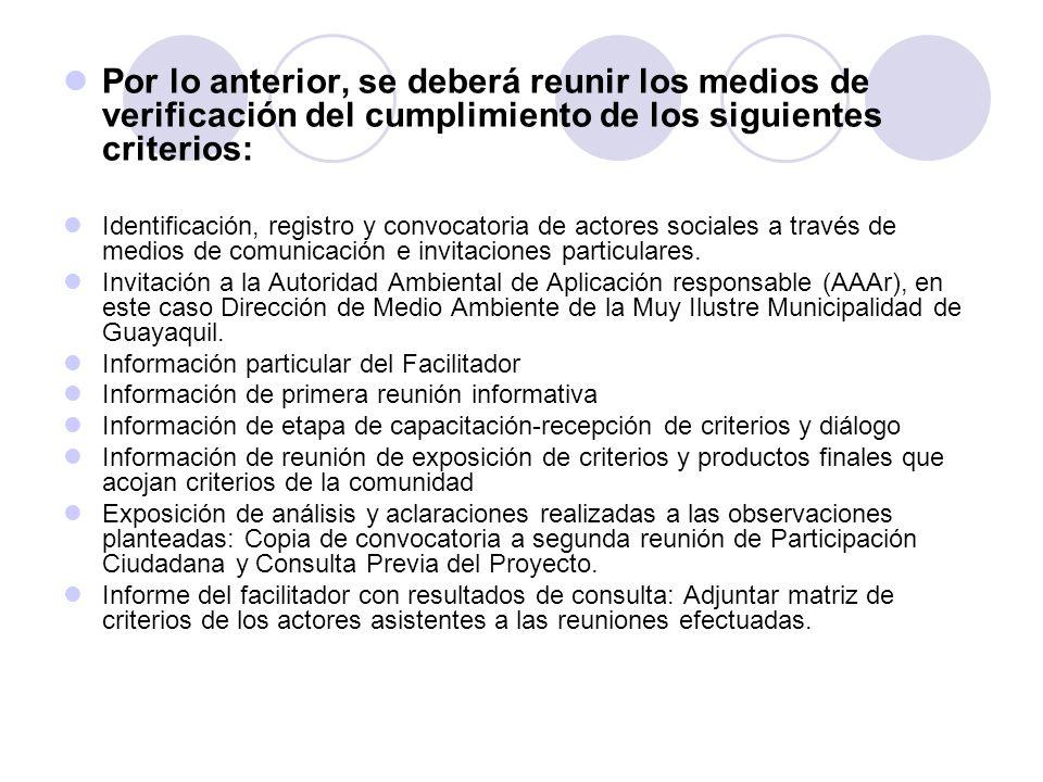 Por lo anterior, se deberá reunir los medios de verificación del cumplimiento de los siguientes criterios: Identificación, registro y convocatoria de