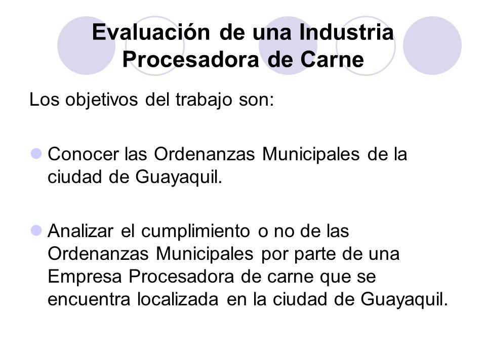 Los objetivos del trabajo son: Conocer las Ordenanzas Municipales de la ciudad de Guayaquil. Analizar el cumplimiento o no de las Ordenanzas Municipal