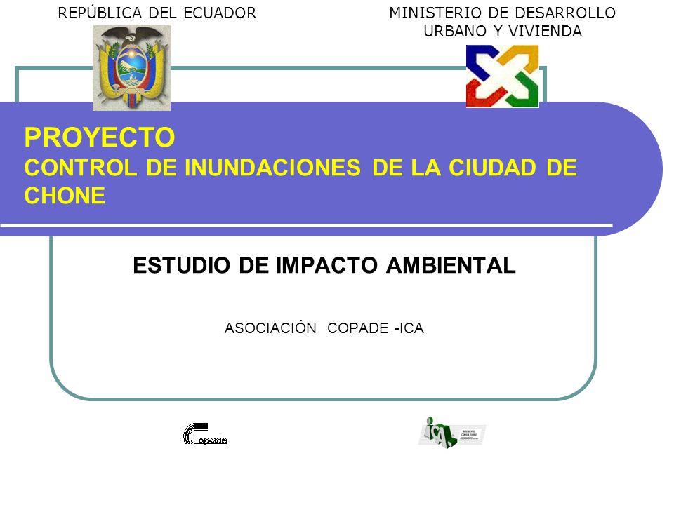 ESTUDIO DE IMPACTO AMBIENTAL ASOCIACIÓN COPADE -ICA PROYECTO CONTROL DE INUNDACIONES DE LA CIUDAD DE CHONE REPÚBLICA DEL ECUADORMINISTERIO DE DESARROL