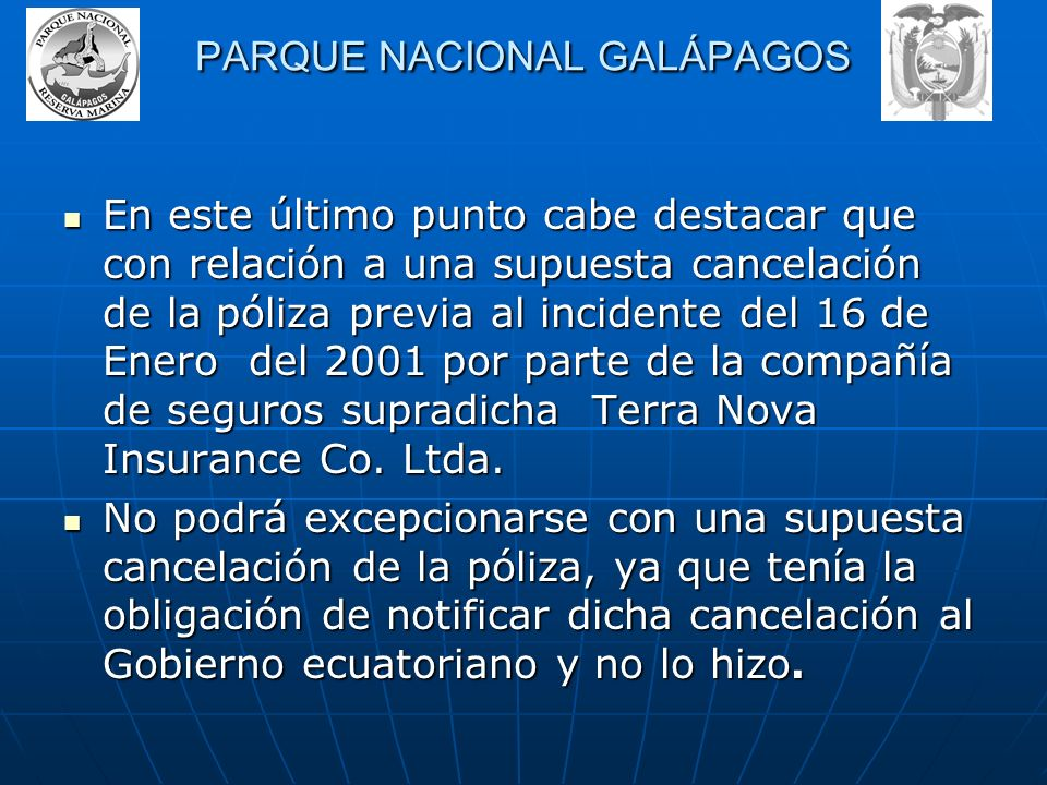 El Parque Nacional Galápagos por sus propios derechos y los que representa del Ministerio del Ambiente de la República del Ecuador ha demandando direc