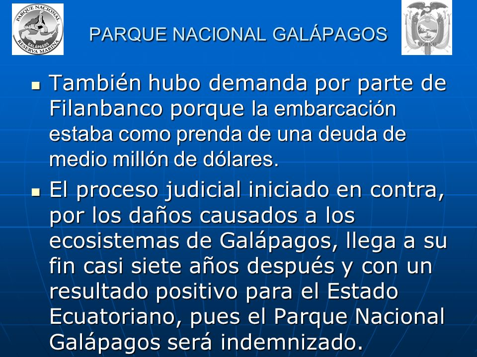 La demanda por daños ambientales y perjuicios presentada por el Parque Nacional Galápagos fue la primera y única demanda de naturaleza civil que se ha
