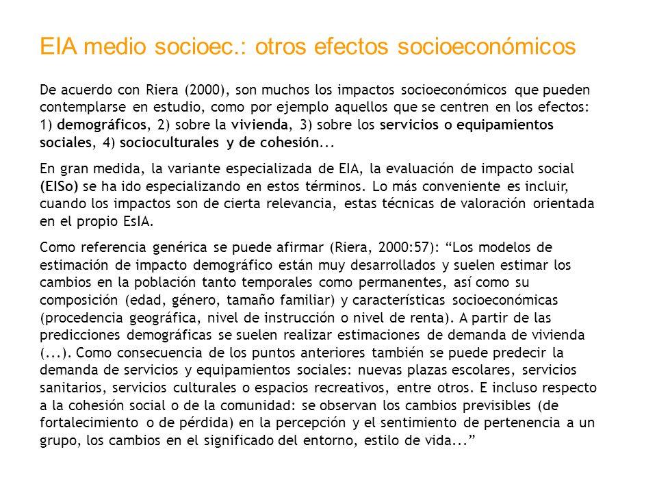 EIA medio socioec.: otros efectos socioeconómicos De acuerdo con Riera (2000), son muchos los impactos socioeconómicos que pueden contemplarse en estu