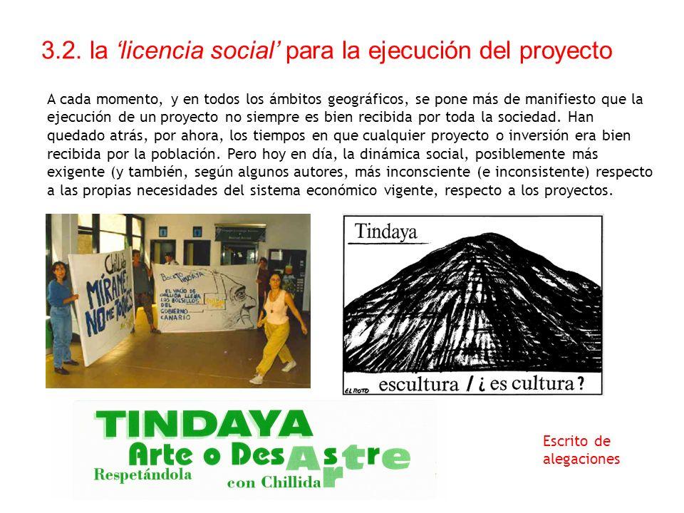 3.2. la licencia social para la ejecución del proyecto A cada momento, y en todos los ámbitos geográficos, se pone más de manifiesto que la ejecución