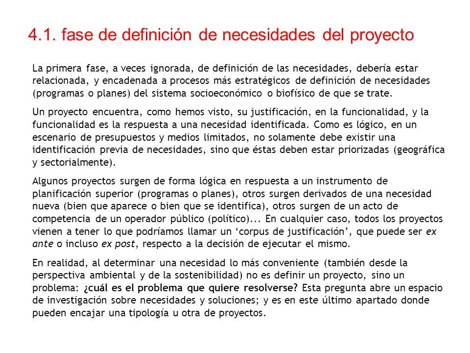 4.1. fase de definición de necesidades del proyecto La primera fase, a veces ignorada, de definición de las necesidades, debería estar relacionada, y
