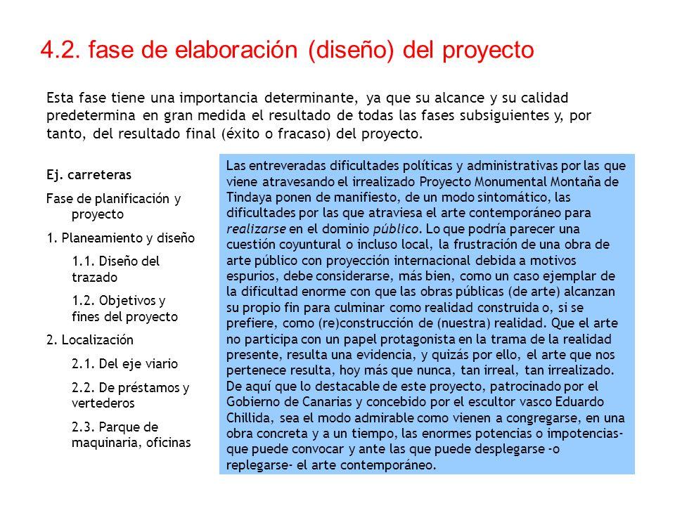 4.2. fase de elaboración (diseño) del proyecto Esta fase tiene una importancia determinante, ya que su alcance y su calidad predetermina en gran medid