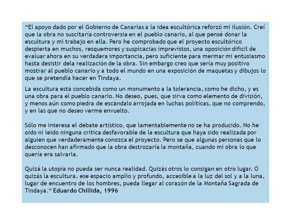 El apoyo dado por el Gobierno de Canarias a la idea escultórica reforzó mi ilusión. Creí que la obra no suscitaría controversia en el pueblo canario,