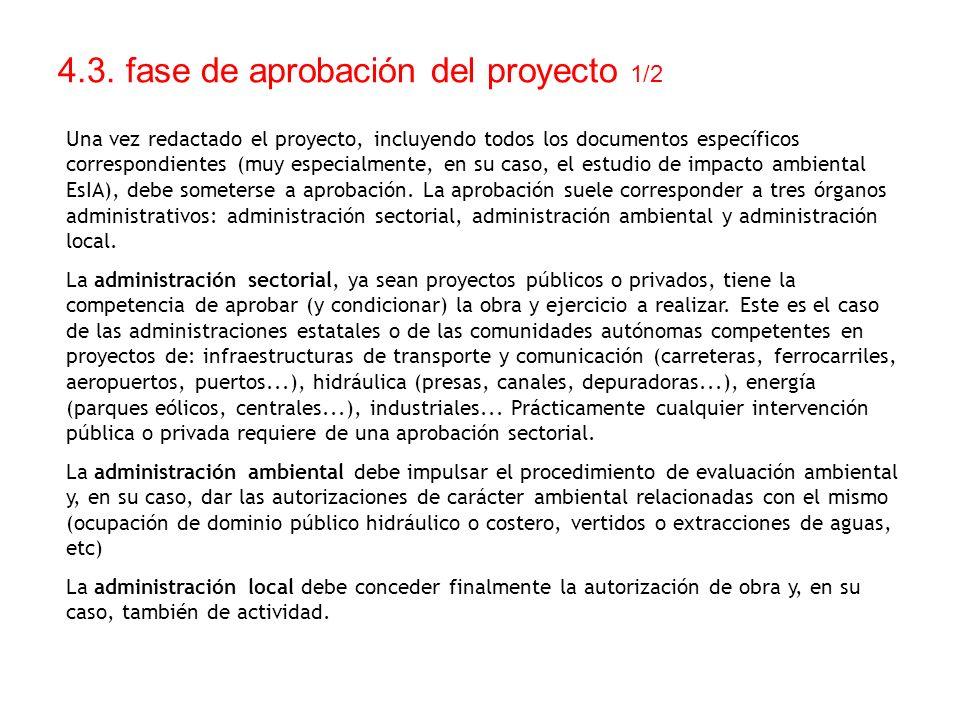 4.3. fase de aprobación del proyecto 1/2 Una vez redactado el proyecto, incluyendo todos los documentos específicos correspondientes (muy especialment
