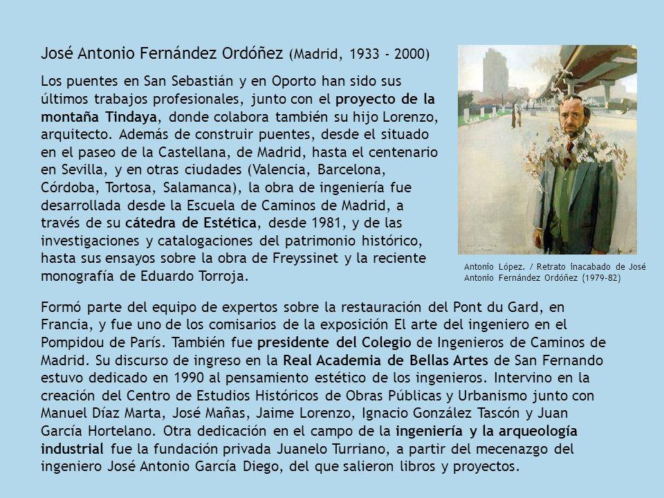 José Antonio Fernández Ordóñez (Madrid, 1933 - 2000) Los puentes en San Sebastián y en Oporto han sido sus últimos trabajos profesionales, junto con e