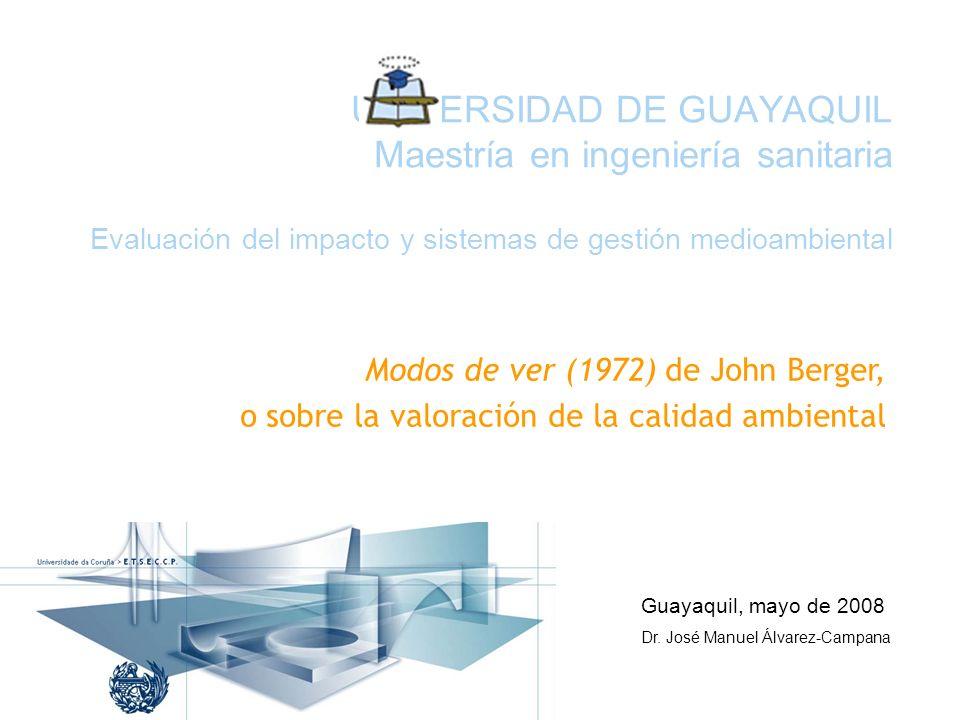 UNIVERSIDAD DE GUAYAQUIL Maestría en ingeniería sanitaria Evaluación del impacto y sistemas de gestión medioambiental Guayaquil, mayo de 2008 Dr.