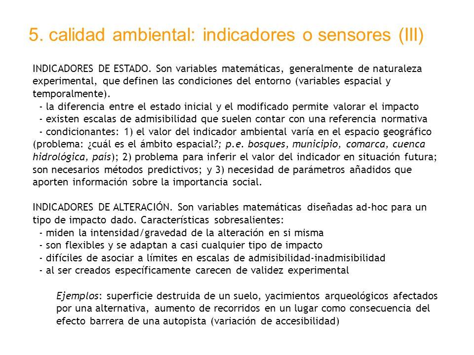 5. calidad ambiental: indicadores o sensores (III) INDICADORES DE ESTADO. Son variables matemáticas, generalmente de naturaleza experimental, que defi