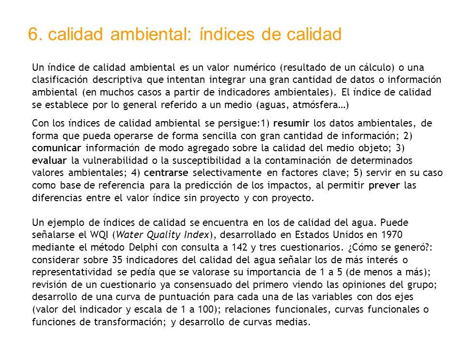 6. calidad ambiental: índices de calidad Un índice de calidad ambiental es un valor numérico (resultado de un cálculo) o una clasificación descriptiva