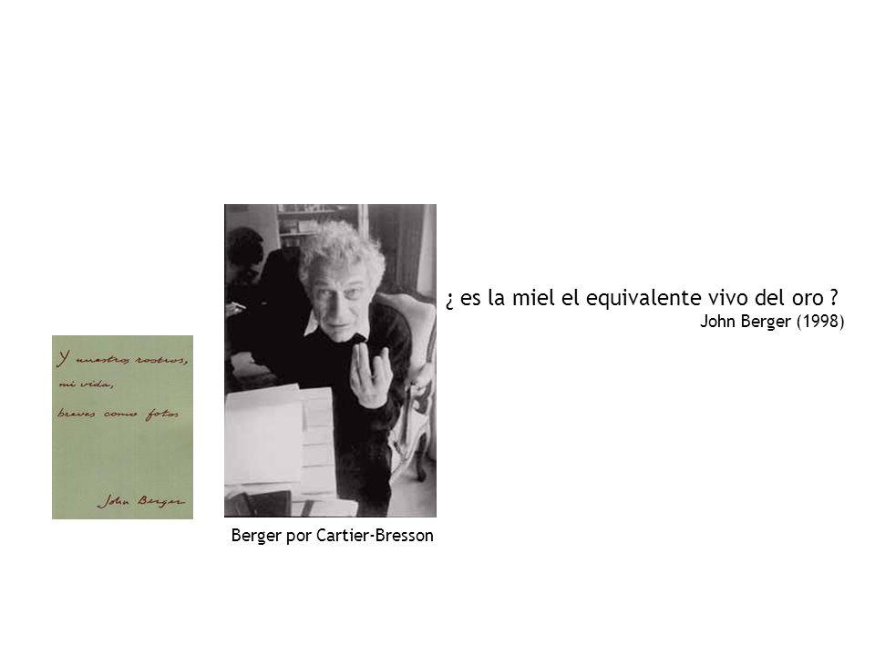 Berger por Cartier-Bresson ¿ es la miel el equivalente vivo del oro ? John Berger (1998)