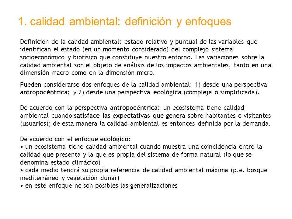 1. calidad ambiental: definición y enfoques Definición de la calidad ambiental: estado relativo y puntual de las variables que identifican el estado (