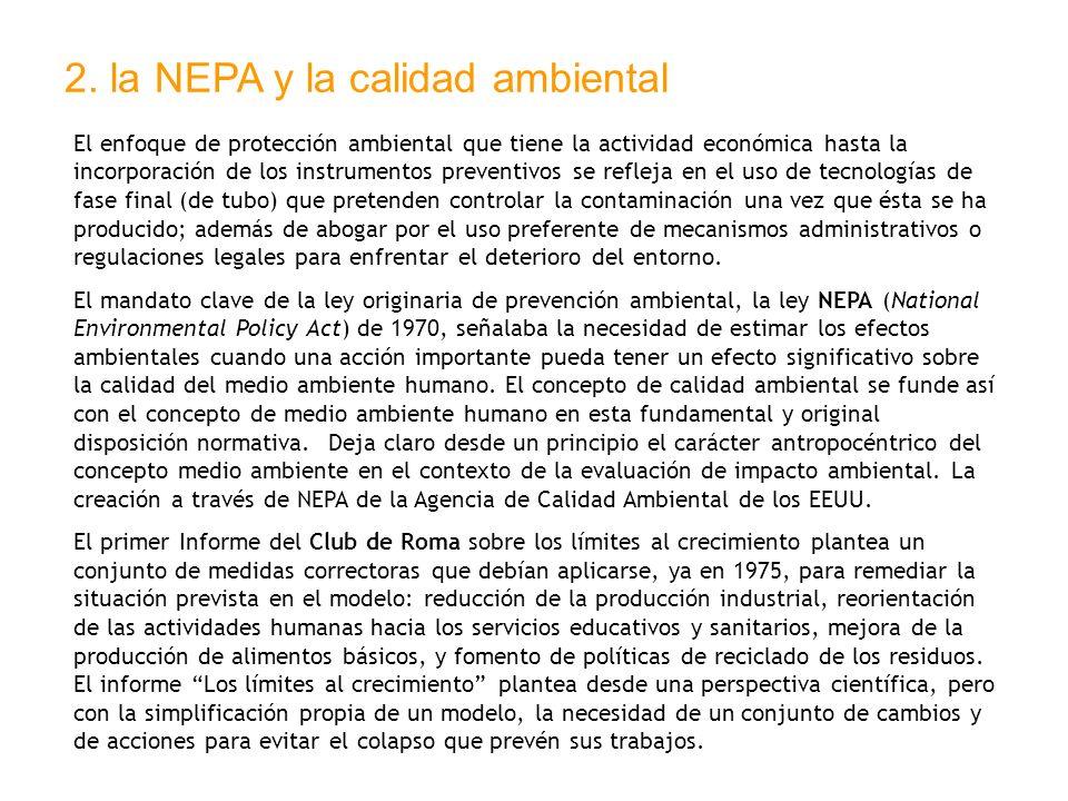 2. la NEPA y la calidad ambiental El enfoque de protección ambiental que tiene la actividad económica hasta la incorporación de los instrumentos preve