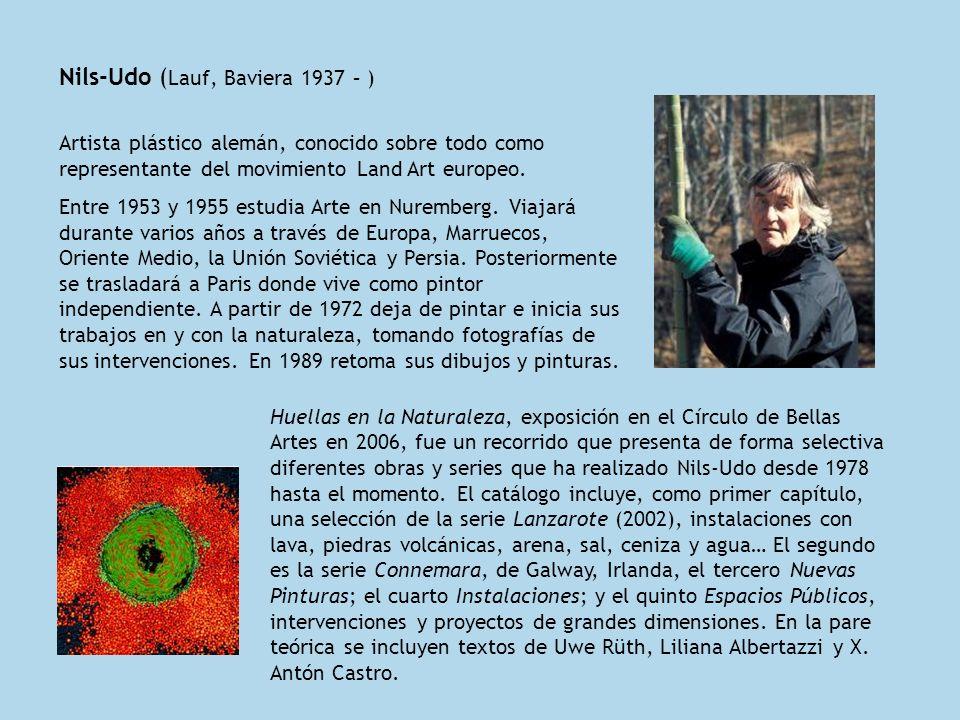 Nils-Udo ( Lauf, Baviera 1937 – ) Artista plástico alemán, conocido sobre todo como representante del movimiento Land Art europeo. Entre 1953 y 1955 e