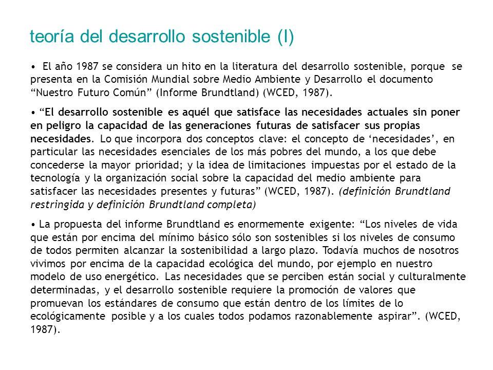 teoría del desarrollo sostenible (I) El año 1987 se considera un hito en la literatura del desarrollo sostenible, porque se presenta en la Comisión Mu