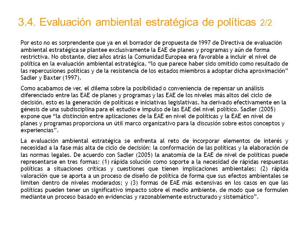 3.4. Evaluación ambiental estratégica de políticas 2/2 Por esto no es sorprendente que ya en el borrador de propuesta de 1997 de Directiva de evaluaci