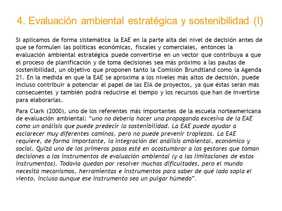 4. Evaluación ambiental estratégica y sostenibilidad (I) Si aplicamos de forma sistemática la EAE en la parte alta del nivel de decisión antes de que