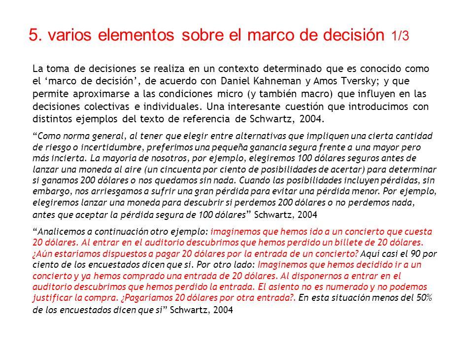 5. varios elementos sobre el marco de decisión 1/3 La toma de decisiones se realiza en un contexto determinado que es conocido como el marco de decisi