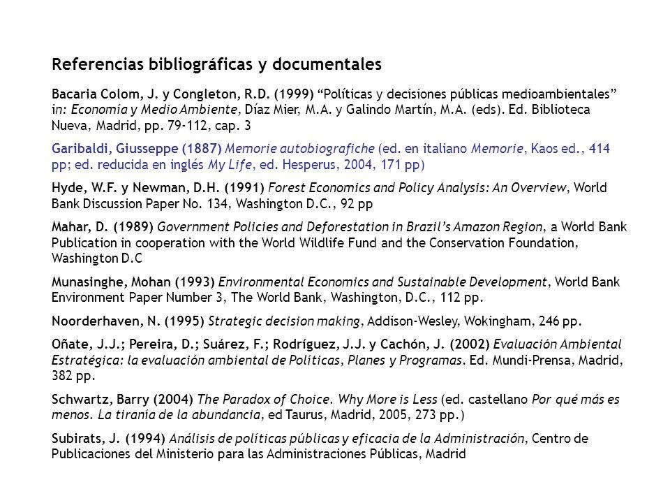 Referencias bibliográficas y documentales Bacaria Colom, J. y Congleton, R.D. (1999) Políticas y decisiones públicas medioambientales in: Economía y M