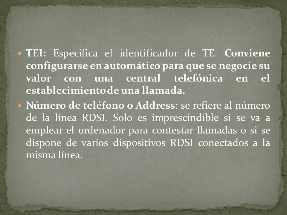 TEI: Especifica el identificador de TE. Conviene configurarse en automático para que se negocie su valor con una central telefónica en el establecimie
