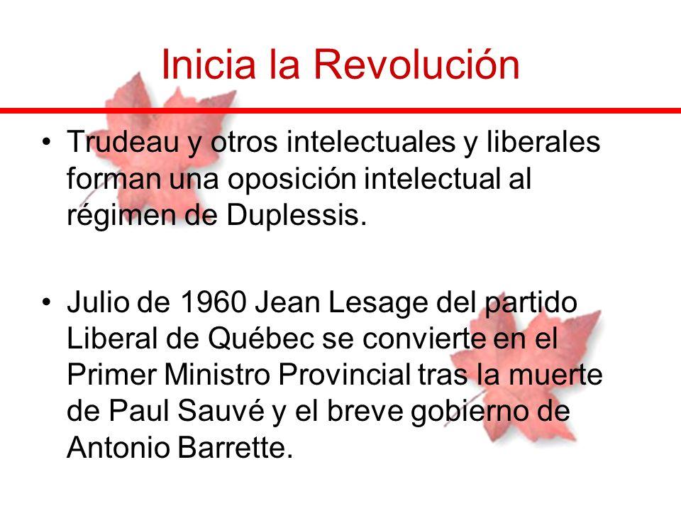Inicia la Revolución Trudeau y otros intelectuales y liberales forman una oposición intelectual al régimen de Duplessis. Julio de 1960 Jean Lesage del