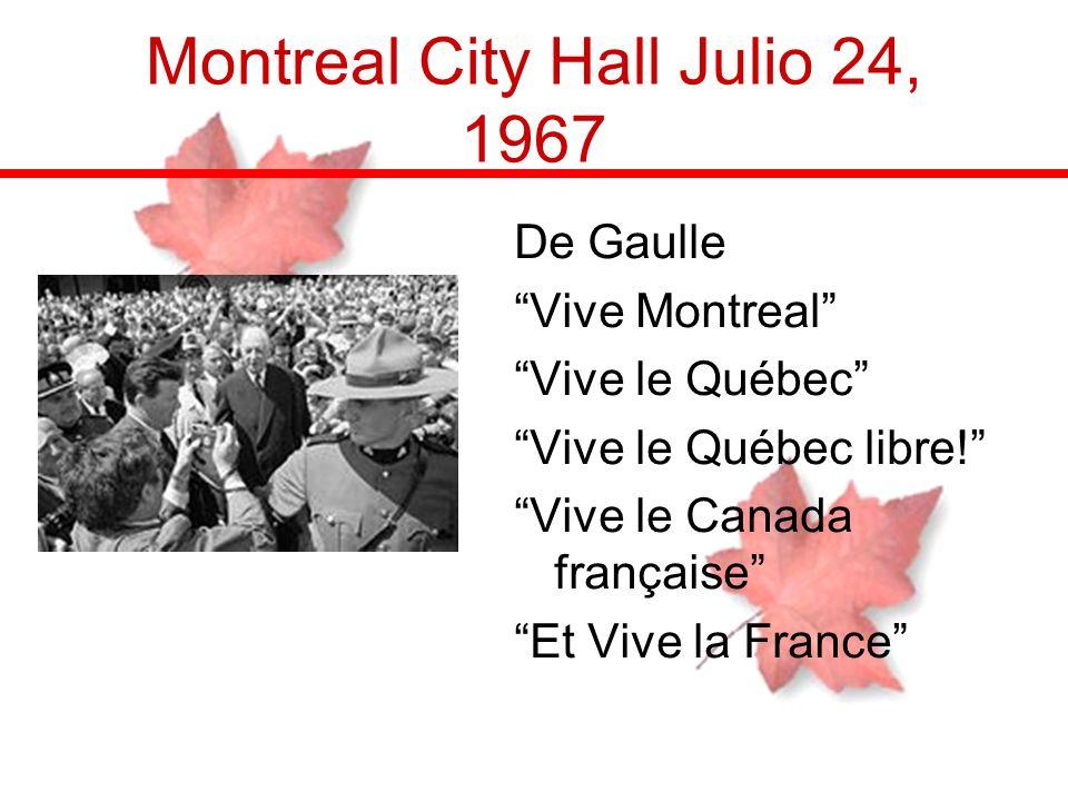 Montreal City Hall Julio 24, 1967 De Gaulle Vive Montreal Vive le Québec Vive le Québec libre! Vive le Canada française Et Vive la France