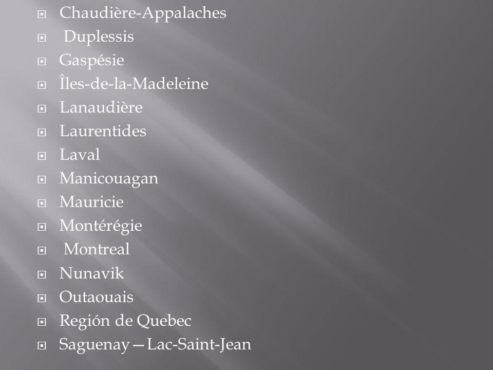 Chaudière-Appalaches Duplessis Gaspésie Îles-de-la-Madeleine Lanaudière Laurentides Laval Manicouagan Mauricie Montérégie Montreal Nunavik Outaouais R