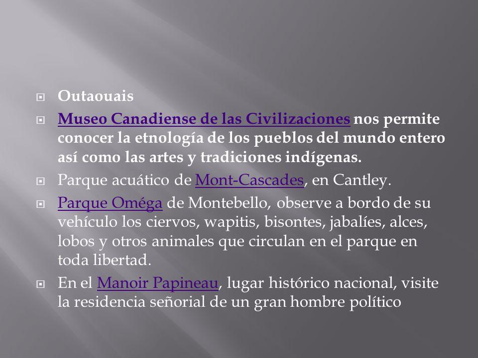 Outaouais Museo Canadiense de las Civilizaciones nos permite conocer la etnología de los pueblos del mundo entero así como las artes y tradiciones ind