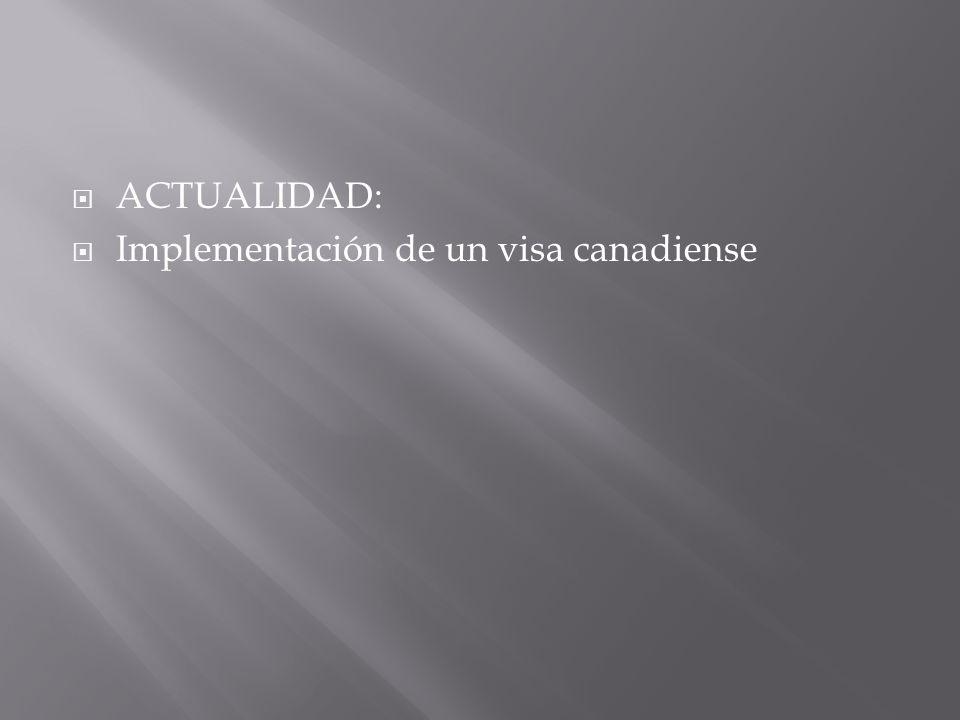 ACTUALIDAD: Implementación de un visa canadiense
