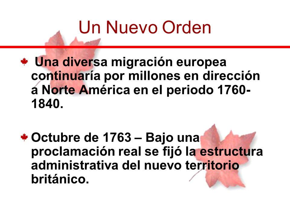 Una diversa migración europea continuaría por millones en dirección a Norte América en el periodo 1760- 1840. Octubre de 1763 – Bajo una proclamación