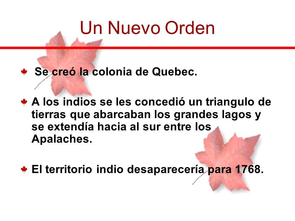 Se creó la colonia de Quebec. A los indios se les concedió un triangulo de tierras que abarcaban los grandes lagos y se extendía hacia al sur entre lo
