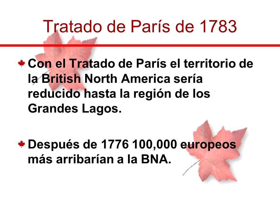 Con el Tratado de París el territorio de la British North America sería reducido hasta la región de los Grandes Lagos. Después de 1776 100,000 europeo