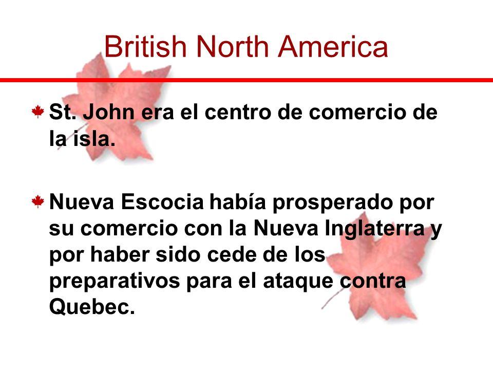 St. John era el centro de comercio de la isla. Nueva Escocia había prosperado por su comercio con la Nueva Inglaterra y por haber sido cede de los pre