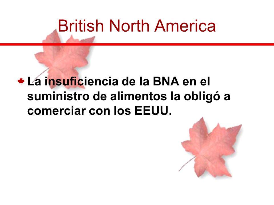 La insuficiencia de la BNA en el suministro de alimentos la obligó a comerciar con los EEUU. British North America