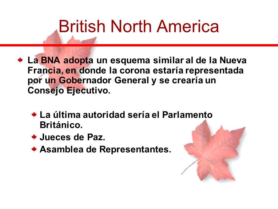 La BNA adopta un esquema similar al de la Nueva Francia, en donde la corona estaría representada por un Gobernador General y se crearía un Consejo Eje