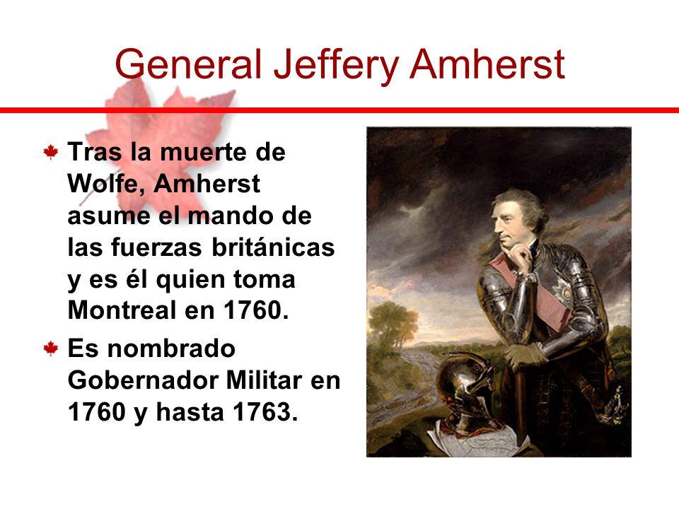 Tras la muerte de Wolfe, Amherst asume el mando de las fuerzas británicas y es él quien toma Montreal en 1760. Es nombrado Gobernador Militar en 1760