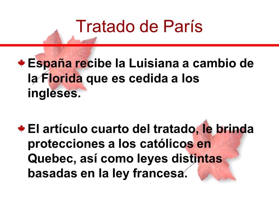 España recibe la Luisiana a cambio de la Florida que es cedida a los ingleses. El artículo cuarto del tratado, le brinda protecciones a los católicos