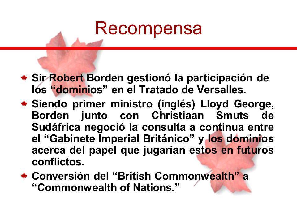 Sir Robert Borden gestionó la participación de los dominios en el Tratado de Versalles. Siendo primer ministro (inglés) Lloyd George, Borden junto con